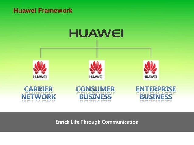 Enrich Life Through Communication Huawei Framework
