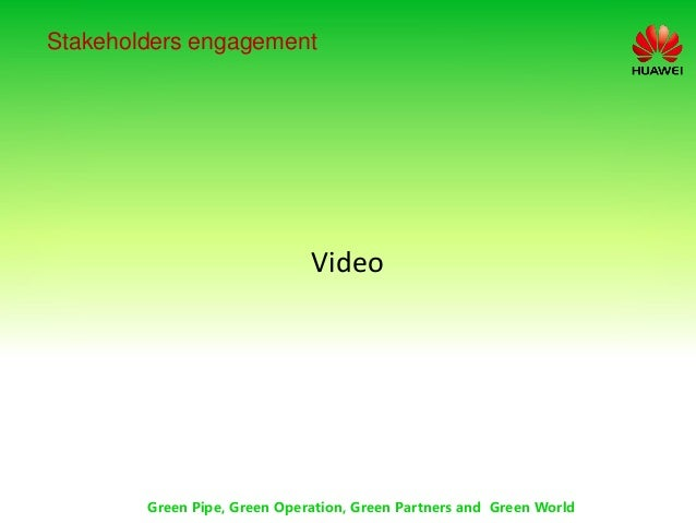 Stakeholders engagement Green Pipe, Green Operation, Green Partners and Green World Video