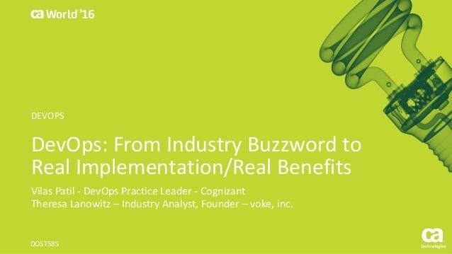 World® '16 DevOps:FromIndustryBuzzwordto RealImplementation/RealBenefits VilasPatil - DevOpsPracticeLeader- Co...