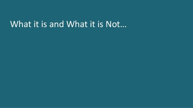 9 ©2016CA.ALLRIGHTSRESERVED.@CAWORLD#CAWORLD WhatitisandWhatitisNot…