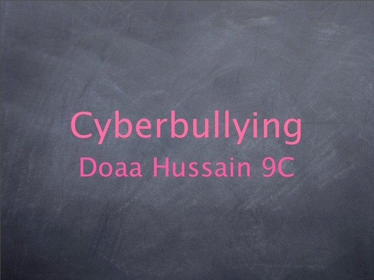 Cyberbullying Doaa Hussain 9C