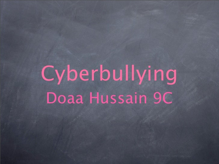 Cyberbullying Doaa Hussain 9C
