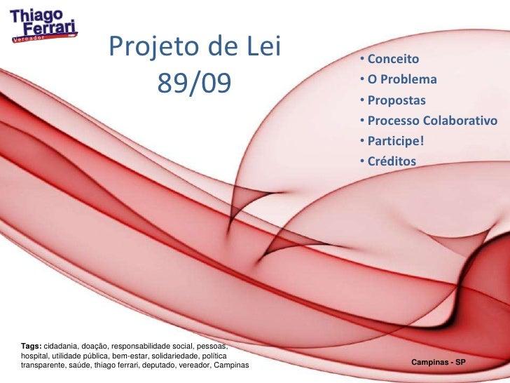Projeto de Lei 89/09<br /><ul><li> Conceito