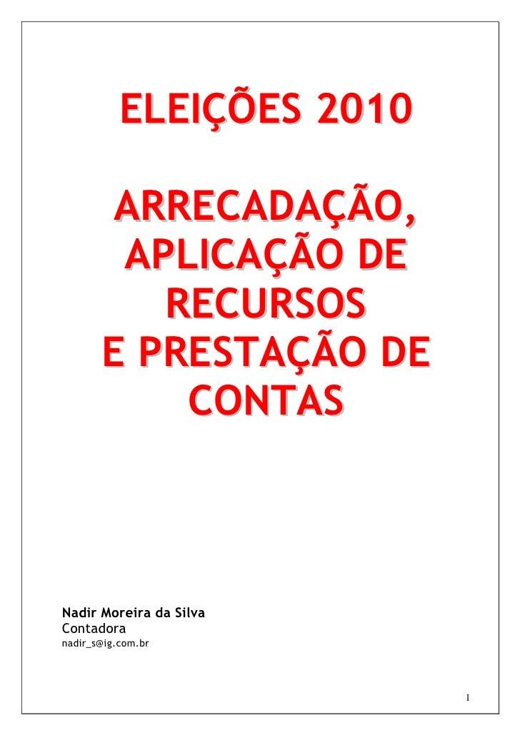 Eleições 2010, Arrecadação, Aplicação de Recursos e Prestação de Contas