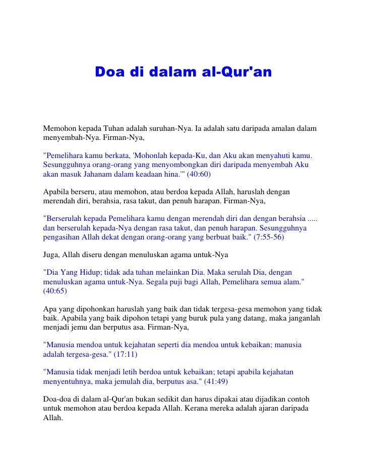 <br />Doa di dalam al-Qur'an<br /><br /><br />Memohon kepada Tuhan adalah suruhan-Nya. Ia adalah satu daripada amalan d...
