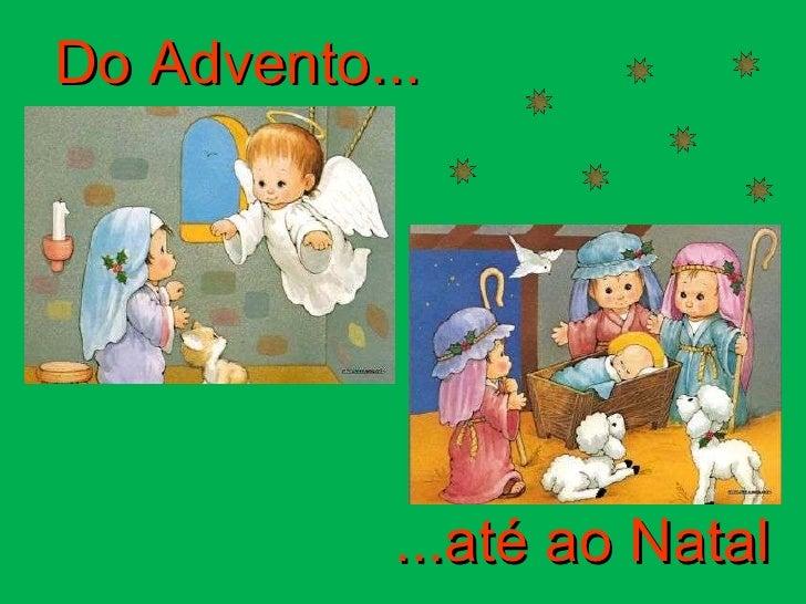 Do Advento... ...até ao Natal