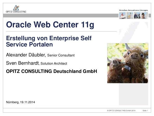 Oracle Web Center 11g  Erstellung von Enterprise Self  Service Portalen  Alexander Däubler, Senior Consultant  Sven Bernha...
