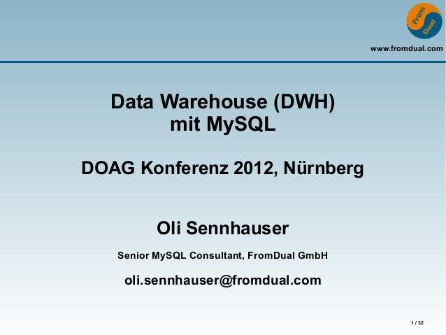 www.fromdual.com  Data Warehouse (DWH)        mit MySQLDOAG Konferenz 2012, Nürnberg          Oli Sennhauser   Senior MySQ...