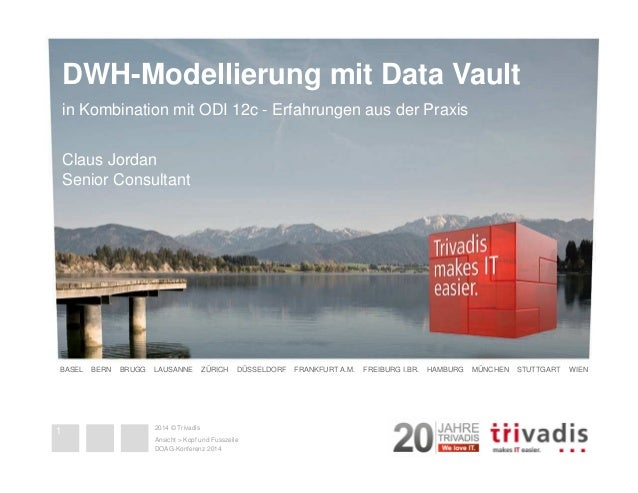 DWH-Modellierung mit Data Vault  in Kombination mit ODI 12c - Erfahrungen aus der Praxis  Claus Jordan  Senior Consultant ...