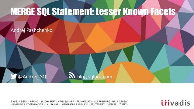 blog.sqlora.com@Andrej_SQL MERGE SQL Statement: Lesser Known Facets Andrej Pashchenko