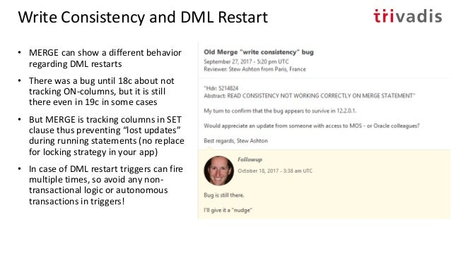 Write Consistency and DML Restart • Obviously Oracle is using the same mechanism of mini rollbacks as with write consisten...