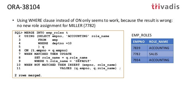 ORA-38104 – Fooling the Parser • Using a subquery EMPNO ROLE_NAME 7839 ACCOUNTING 7782 SALES 7782 ACCOUNTING 7934 ACCOUNTI...