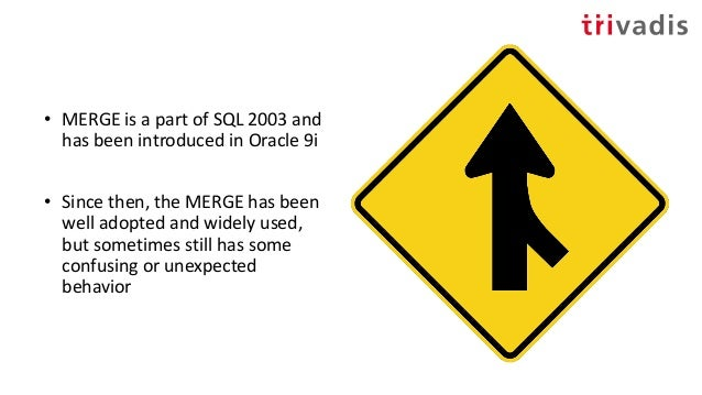 ORA-30926 • ORA-30926 is definitely the most confusing error related to MERGE • The error description is somewhat confusin...