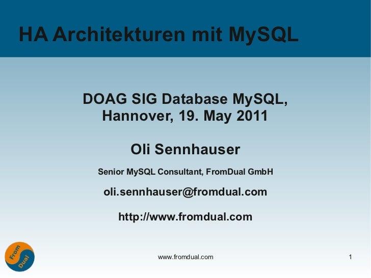 HA Architekturen mit MySQL     DOAG SIG Database MySQL,       Hannover, 19. May 2011              Oli Sennhauser       Sen...