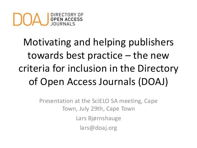 Motivating and helping publishers towards best practice – the new criteria for inclusion in the Directory of Open Access J...