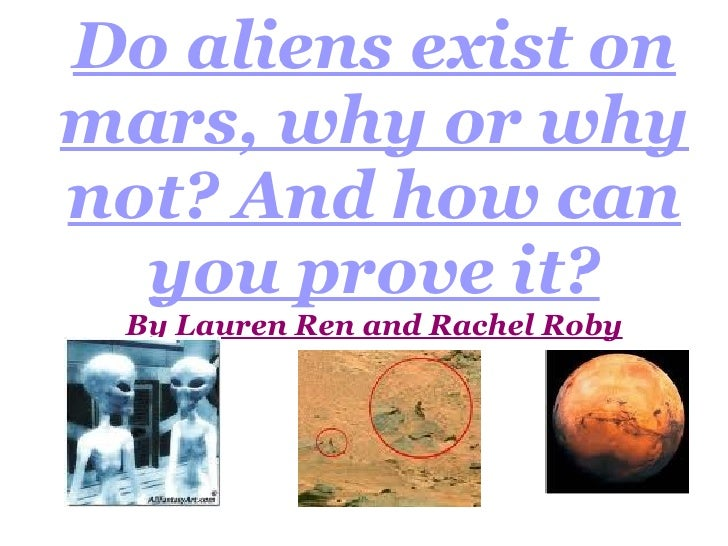 Do aliens exist on mars, why or why not