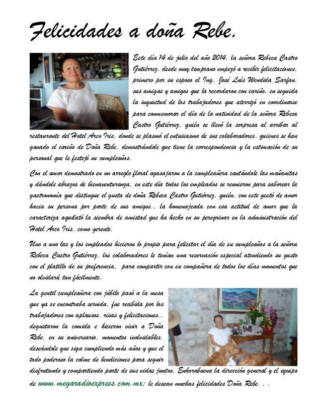 Felicidades a doña Rebe. Este día 14 de julio del año 2014, la señora Rebeca Castro Gutiérrez, desde muy temprano empezó a...