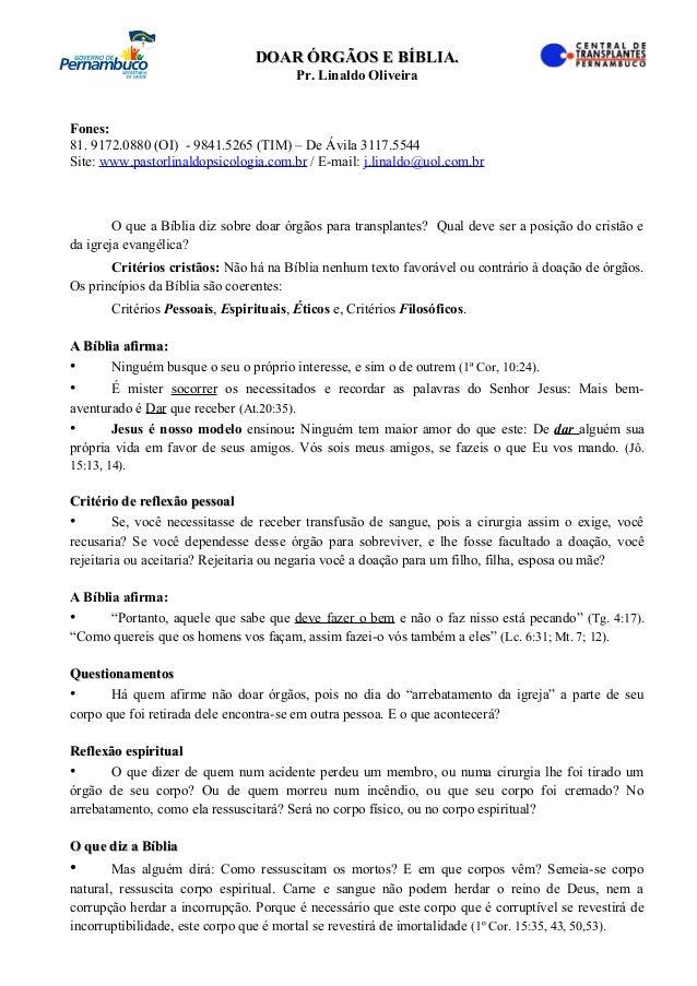 DOAR ÓRGÃOS E BÍBLIA.DOAR ÓRGÃOS E BÍBLIA. Pr. Linaldo Oliveira Fones: 81. 9172.0880 (OI) - 9841.5265 (TIM) – De Ávila 311...