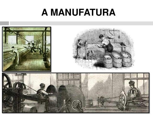Do artesanatoà manufatura eà indústria moderna