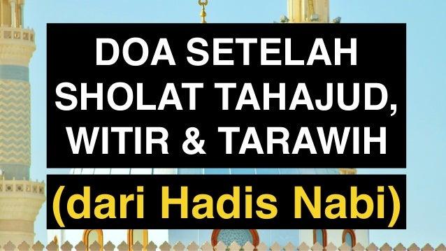 DOA SETELAH SHOLAT TAHAJUD, WITIR & TARAWIH (dari Hadis Nabi)