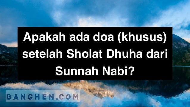 Doa Setelah Sholat Dhuha Sesuai Sunnah Nabi Video Pdf