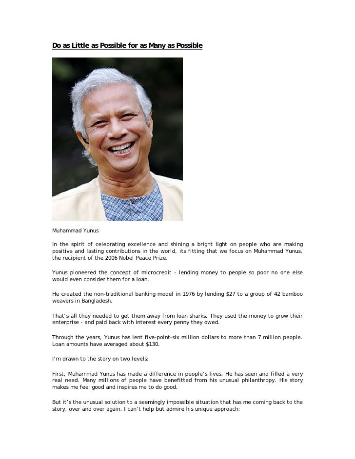 Do as Little as Possible for as Many as Possible     Muhammad Yunus  In the spirit of celebrating excellence and shining a...