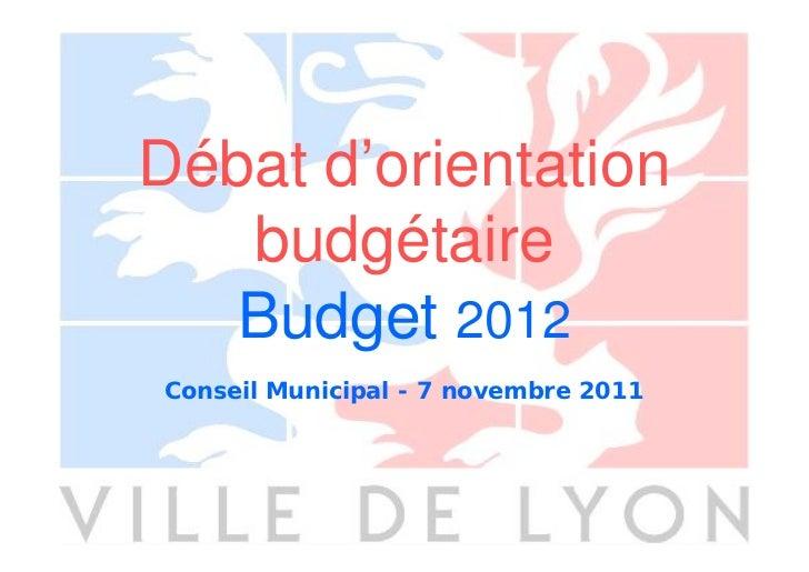 Débat d'orientation   budgétaire   Budget 2012Conseil Municipal - 7 novembre 2011