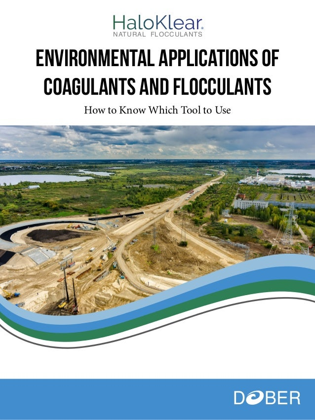 Environmental Applications of Coagulants and Flocculants How to Know Which Tool to Use ®NATURAL FLOCCULANTS