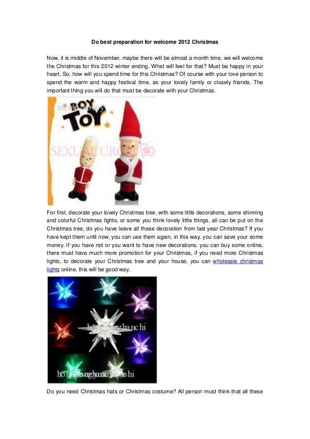 Do best preparation for welcome 2012 ChristmasNow, it is middle of November, maybe there will be almost a month time, we w...