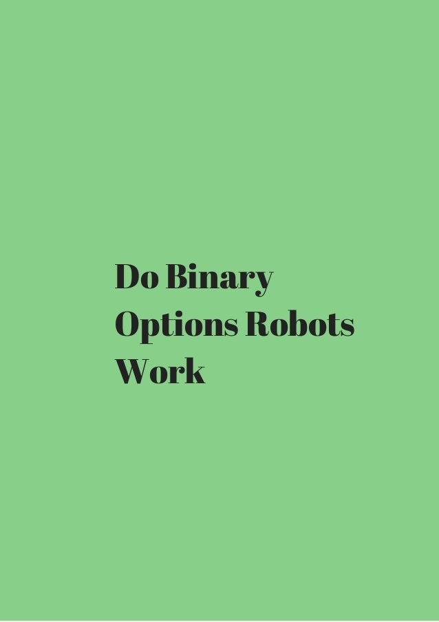 Do binary options robots work