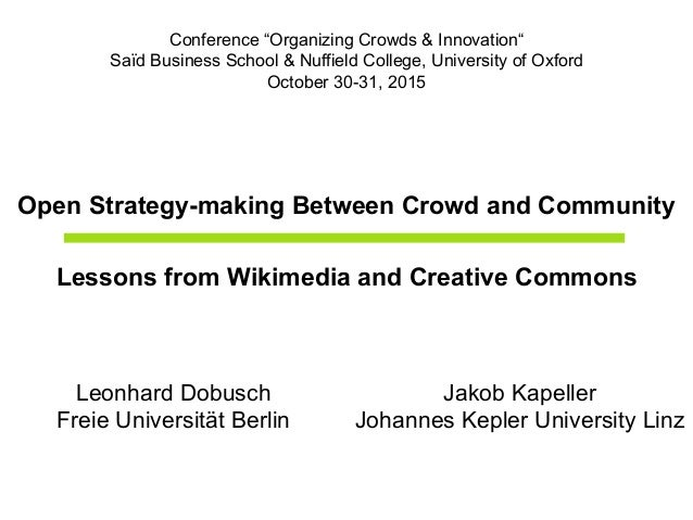 """Open Strategy-making Between Crowd and Community Lessons from Wikimedia and Creative Commons Conference """"Organizing Crowds..."""
