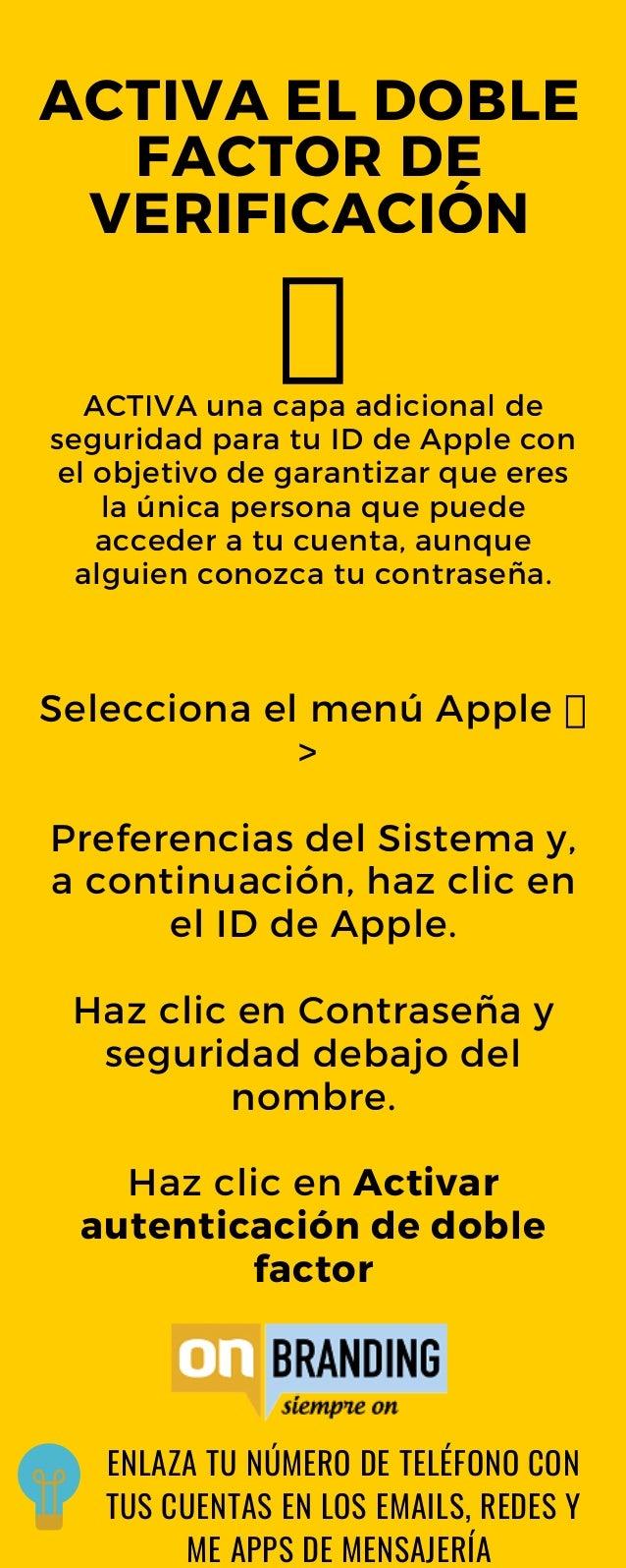 ACTIVA EL DOBLE FACTOR DE VERIFICACI�N Selecciona el men� Apple > Preferencias del Sistema y, a continuaci�n, haz clic en ...