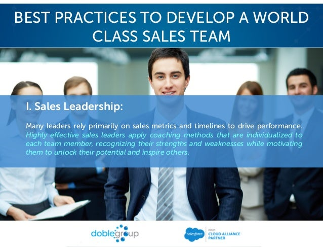 Traits of a Great Sales Leader: • Clearly articulates a vision and team purpose • Individualized attention without favorit...