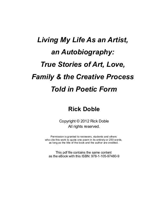 Living My Life As an Artist,  an Autobiography:  True Stories of Art, Love,  Family & the Creative Process  Told in Poetic...
