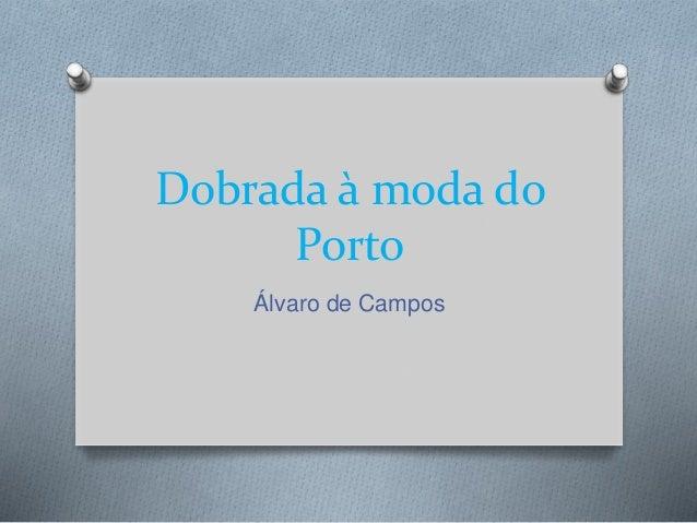 Dobrada à moda do Porto Álvaro de Campos