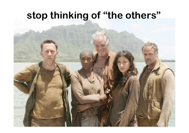 """stop thinking of """"the others"""""""