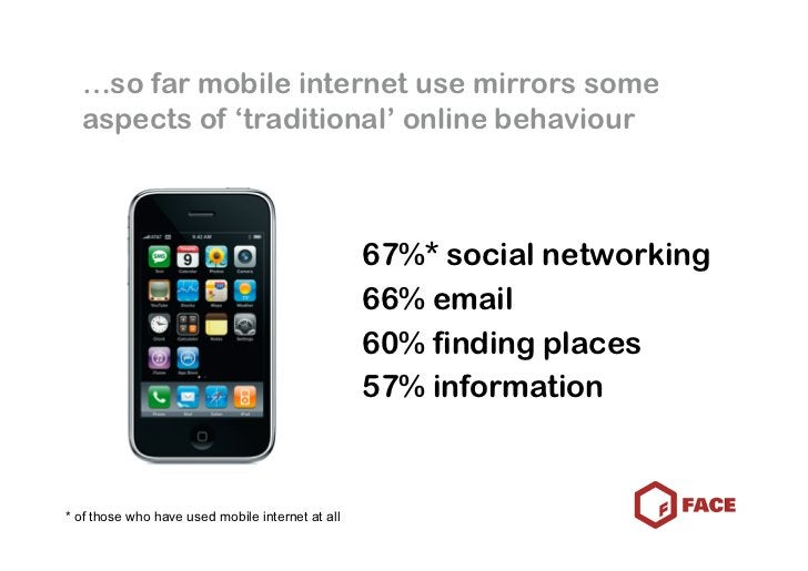 …so far mobile internet use mirrors some   aspects of 'traditional' online behaviour                                      ...