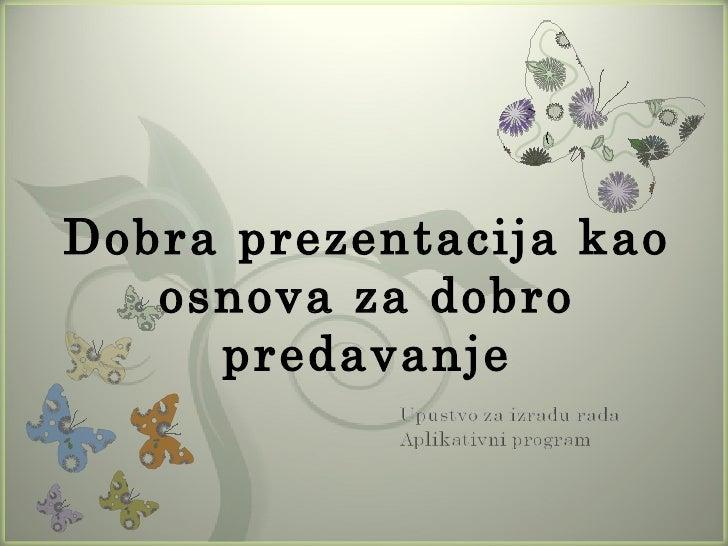 7Dobra prezentacija kao   osnova za dobro     predavanje