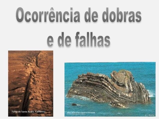• O movimento das placas litosféricas exerce  pressão no material rochoso, provocando  tensões a que cada rocha responde d...