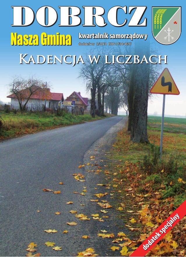 kwartalnik samorządowy NaszaGmina DOBRCZ dodatek nr 3/2010 ISSN 1734-4697 dodatekspecjalny Kadencja w liczbach