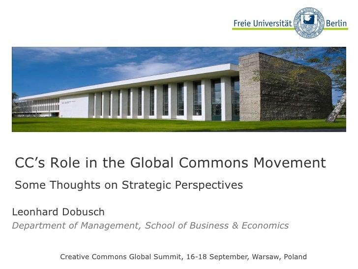Leonhard Dobusch Department of Management, School of Business & Economics Creative Commons Global Summit, 16-18 September,...