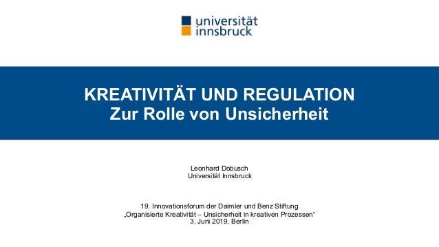 """Leonhard Dobusch Universität Innsbruck 19. Innovationsforum der Daimler und Benz Stiftung """"Organisierte Kreativität – Uns..."""
