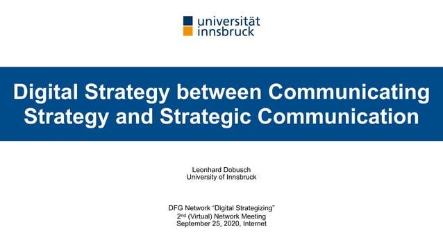 "Leonhard Dobusch University of Innsbruck DFG Network ""Digital Strategizing"" 2nd (Virtual) Network Meeting September 25, 20..."