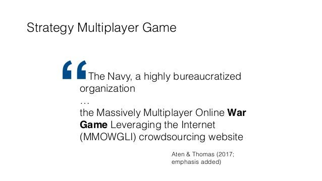 Strategy Multiplayer Game The Navy, a highly bureaucratized organization … the Massively Multiplayer Online War Game Lever...