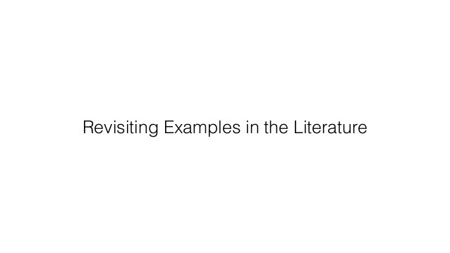 Revisiting Examples in the Literature