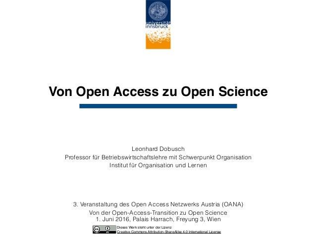Von Open Access zu Open Science Leonhard Dobusch Professor für Betriebswirtschaftslehre mit Schwerpunkt Organisation Insti...
