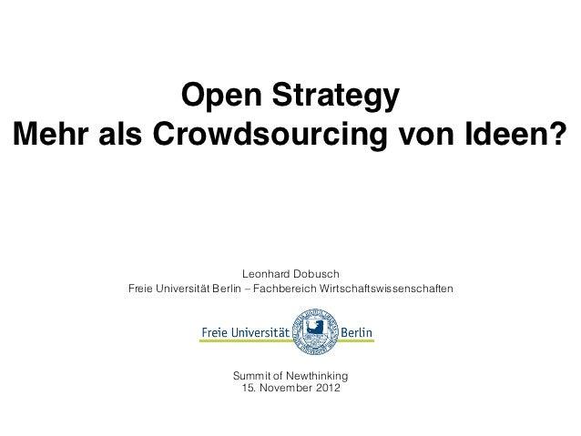 Open StrategyMehr als Crowdsourcing von Ideen?                              Leonhard Dobusch      Freie Universität Berlin...