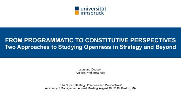"""Leonhard Dobusch University of Innsbruck PDW """"Open Strategy: Practices and Perspectives""""  Academy of Management Annual M..."""