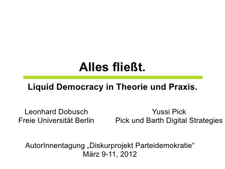 Alles fließt.  Liquid Democracy in Theorie und Praxis.  Leonhard Dobusch                    Yussi PickFreie Universität Be...