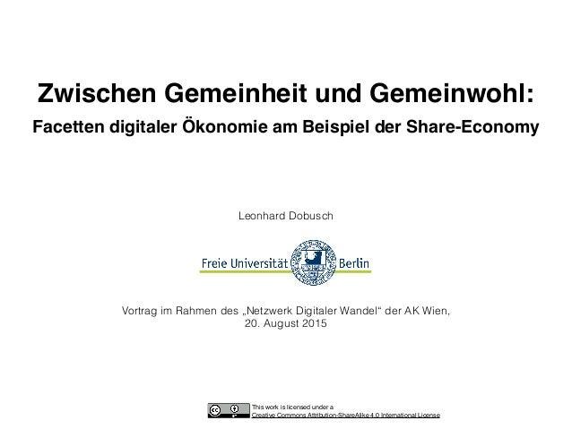 Zwischen Gemeinheit und Gemeinwohl: Facetten digitaler Ökonomie am Beispiel der Share-Economy Leonhard Dobusch Vortrag ...